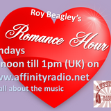 "Roy Beagley presents ""The Romance Hour"" every Sunday on Affinity radio"