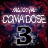 Mt. Doyle - Coma Dose 3