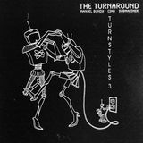 THE TURNAROUND - Turnstyles Vol 3 (Manuel Bundy, Submariner & Cian)