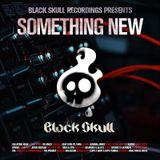 Black Skull Recordings Presents #032 Something New