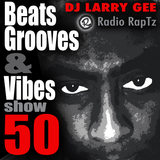 Beats, Grooves & Vibes #50 by DJ Larry Gee