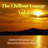 THE CHILLOUT LOUNGE vol.2 - ambient sessions 2015