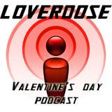 LOVERDOSE Valentine's Day Podcast