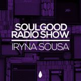 Soulgood Recordings Soulgood Radio Show presented by IRYNA SOUSA  16.02.2019