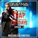 TrapTuesdays Episode. 3 (Hip Hop & Rap) | Instagram @DJMETASIS