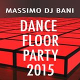 Massimo DJ Bani DANCE FLOOR PARTY 2015