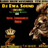 DJ EWA ROYAL ZIONHIGHNESS RADIO SHOW-NOVEMBER 9 -2016