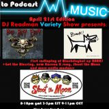 DJ Readmans Radio Variety Show. Bad Boy Eddy, Blackdoghat, Shoot the Moon and much more
