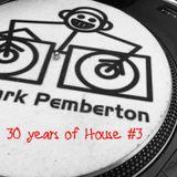 Mark Pemberton - 30 years of house #3