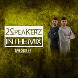 2SpeakerZ - In The Mix #4