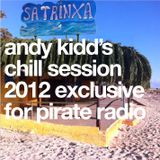 Andy Kidd's Chill Session 2012 Exclusive For Pirate Radio