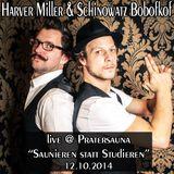 Mr. Harvey Miller & Monsieur Schinowatz - Saunieren statt Studieren (Pratersauna, Vienna 2014-10-12)
