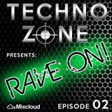 Techno Zone presents: Rave On! [Episode 02]