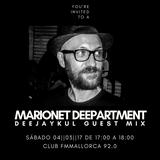 DeejayKul Marionet Deepartment Radio Show's Guest Mix - Club FM Mallorca [04 |03|2017]