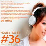 HOUSE TASTE_vol.36_CRY A LITTLE_