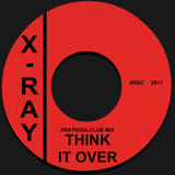 XRAYSOULCLUB MIX #7 - THINK IT OVER
