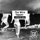 The WIRE MAGAZINE TAPPER Tribute Mix - Selected by Mixsoup