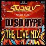 DJ So Hype Live from Studio V 8/15/17