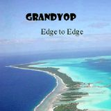 GrandYop - Edge to edge