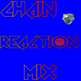 Chain Reaction Mix (Ep.01)
