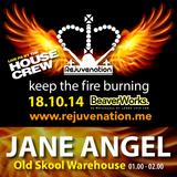 Jane Angel   Old Skool   Rejuvenation   Keep the Fire Burning - 18.10.14   Set 5