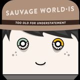 Sauvage World are T.O.F.U.