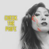CHECK the PHIFE (live mix)