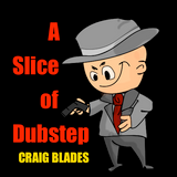 A Slice of Dubstep