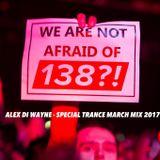 Alex Di Wayne -Trance Special March Mix 2017