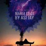 Tech house mania EP-01 by Asi jay