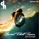 Special Chill Session 058 with GrandeM