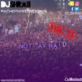 "@DJSHRAII -   ""Let's Not Be Afraid.. Feel Good mix""    #InTheMixWednesdays"