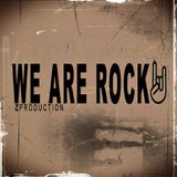 We Are Rock (Zproduction) Ep.6
