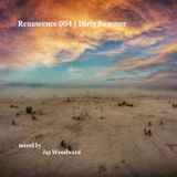 Renascence 004 | Dirty Summer