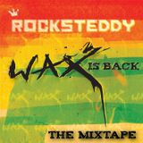 Rocksteddy's  'Wax Is Back!'  Dubstep Mixtape