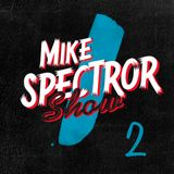 Mike Spectror Show #2