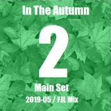 FJL 2019-05 - In The Autumn #2 - Main Set