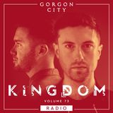 Gorgon City KINGDOM Radio 073