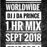 Trap Vibes Worldwide DJ J da Prince 1 Hr Mix Sept 2018 Episode 1