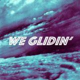 We Glidin'