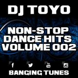 DJ Toyo - Non-Stop Dance Hits Volume 02 (Banging Tunes 2017 DJ Mix)