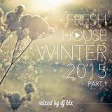 DJ Kix – Fresh House Winter 2015 Part.1