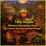 Tikki Masala Shamanic Downtempo Dance @ I-Opener Gaia Nature Spa Koh Phangan Thailand 11-05-2019
