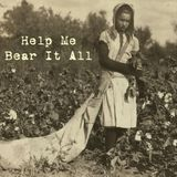 Help Me Bear It All