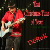 The Greatest Christmas Show on Air - 12/25/2017 - Ep 135 The DeRoK and RoLL Radio Road Show