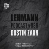 Lehmann Podcast #036 - Dustin Zahn