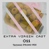Extra Virgin Cast 011 [Techno Promo]