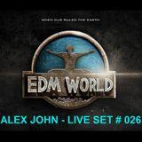 alex john - live set # 026 (future house music)