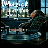 DMuzick - The Universal Swing (The Winter Session 2019) Pt. 1