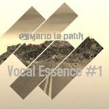 Mario La Patik - Vocal Essence #1